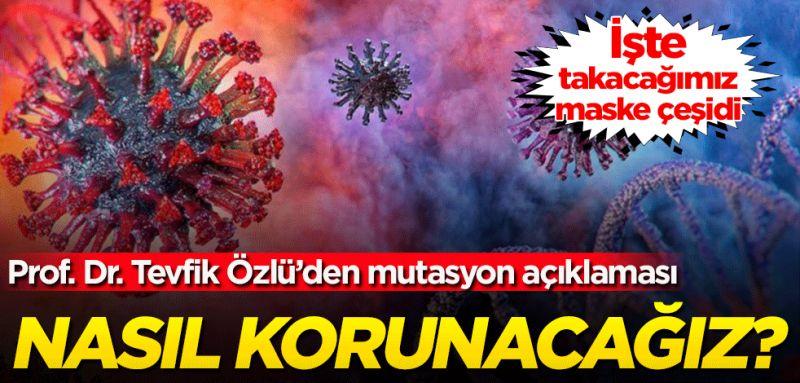 Prof. Dr. Tevfik Özlü'den mutasyon virüsle ilgili önemli açıklamalar