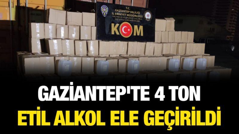 Gaziantep'te 4 ton etil alkol ele geçirildi