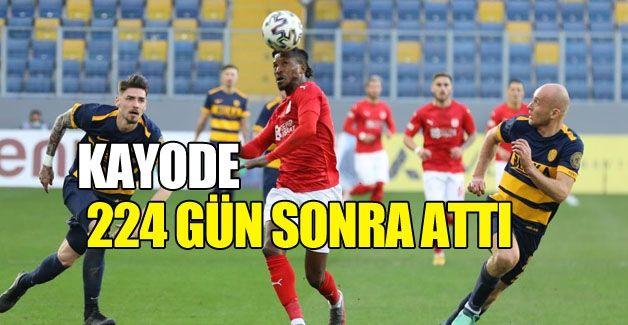 Kayode, ligde 224 gün sonra gol attı!