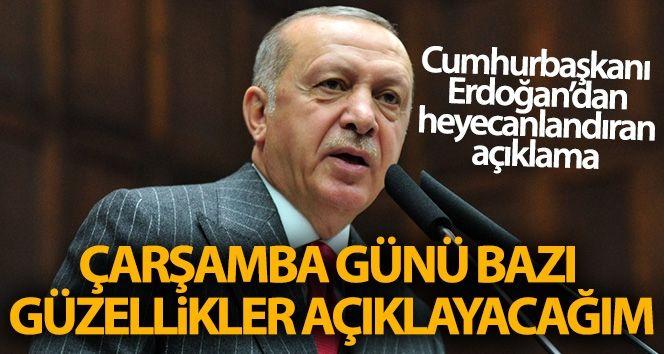 Cumhurbaşkanı Erdoğan: 'Çarşamba günü bazı güzellikler açıklayacağım'
