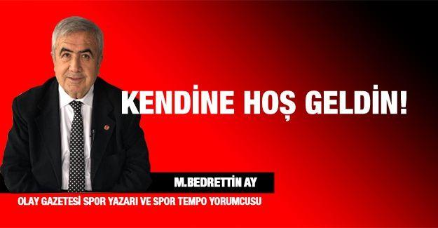 KENDİNE HOŞ GELDİN!