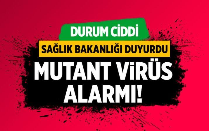 Sağlık Bakanlığı'ndan mutant virüs alarmı! Karantina süreleri uzatıldı