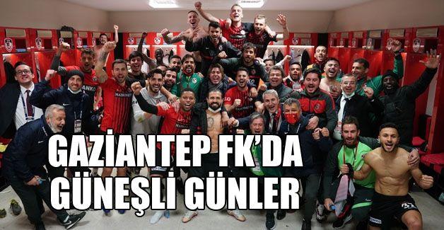 GAZİANTEP FK'DA GÜNEŞ'Lİ GÜNLER