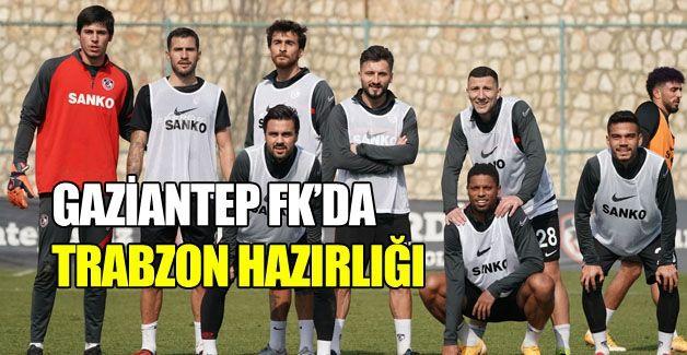 Gaziantep FK'da Trabzon hazırlığı