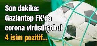 Son Dakika...GAZİANTEP FK'DA COVID-19 ŞOKU
