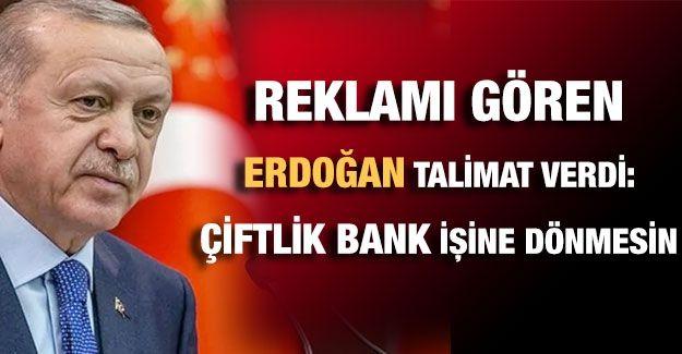 Reklamı Gören Cumhurbaşkanı Erdoğan talimat verdi: Çiftlik Bank işine dönmesin