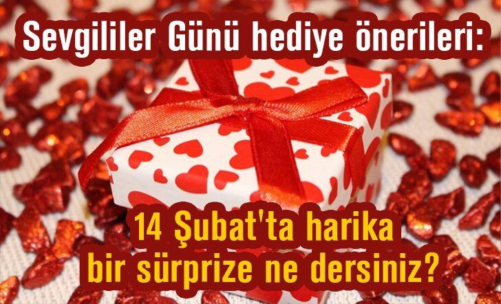 Sevgililer Günü hediye önerileri: 14 Şubat'ta harika bir sürprize ne dersiniz?