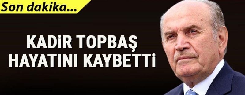 Son dakika... Kadir Topbaş hayatını kaybetti...Eski İstanbul Büyükşehir Belediye Başkanı(İBB) Kadir Topbaş Vefat Etti...