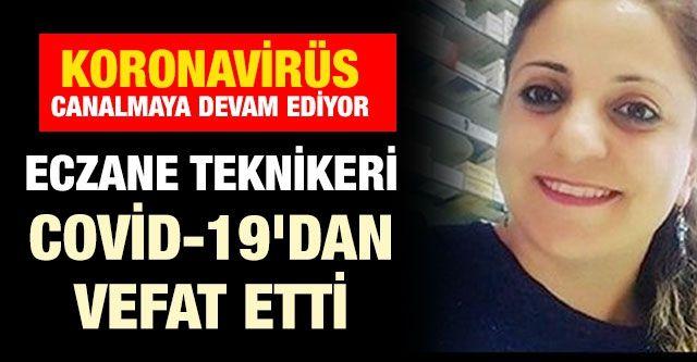 Gaziantep'te Eczane Teknikeri Covid-19'dan vefat etti