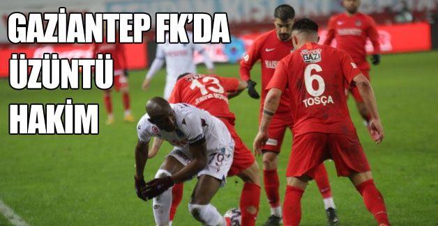 GAZİANTEP FK'DA ÜZÜNTÜ HAKİM