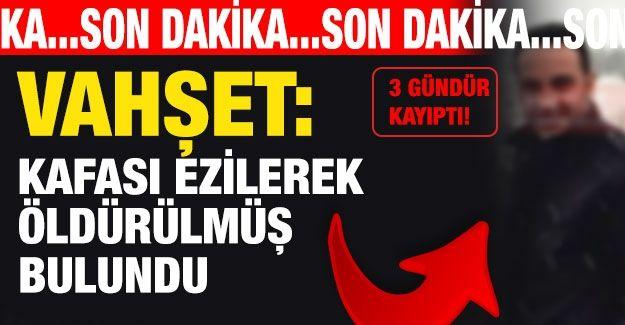 Son dakika... Gaziantep'te vahşet: Kafası ezilerek öldürülmüş bulundu! Günlerdir kayıptı! Aranıyordu! Ölü bulundu! Acı Haber