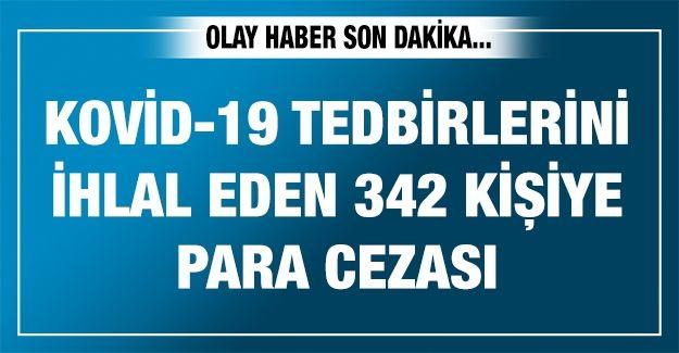 Gaziantep'te Kovid-19 tedbirlerini ihlal eden 342 kişiye para cezası