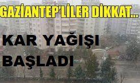 Son dakika...Gaziantep'te kar yağışı başladı! Gaziantep dikkat! Gaziantep'te Kar!