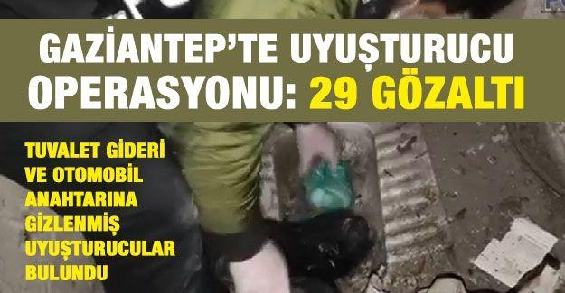 Gaziantep'te uyuşturucu operasyonu: 29 gözaltı