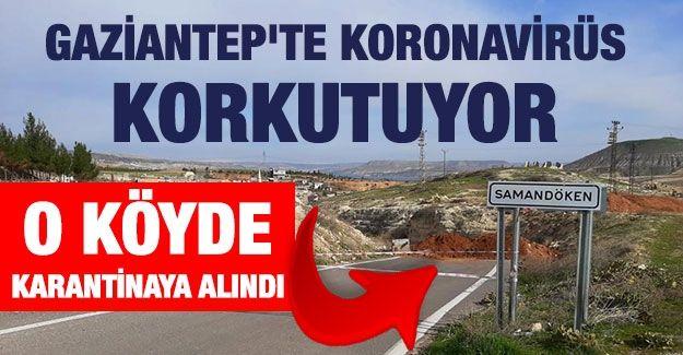 Gaziantep'te koronavirüs korkutuyor: O köyde karantinaya alındı
