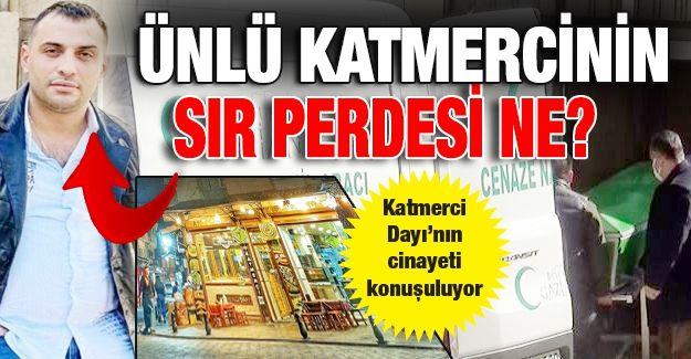 Son dakika... Gaziantep'te ünlü katmercinin sır perdesi ne? Katmerci Dayı'nın cinayeti konuşuluyor