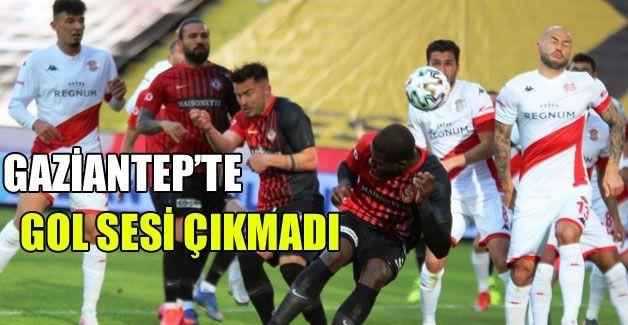 Gaziantep'te gol sesi çıkmadı 0-0