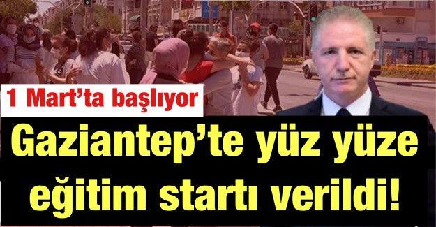 Son Dakika...Gaziantep'te yüz yüze eğitim startı verildi! 1 Mart'ta başlıyor