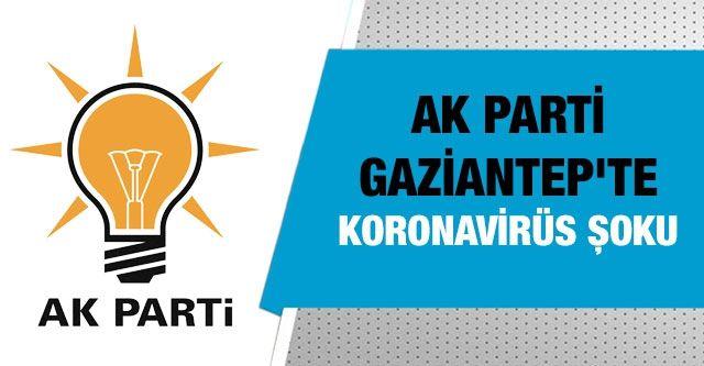 Ak Parti Gaziantep'te koronavirüs şoku