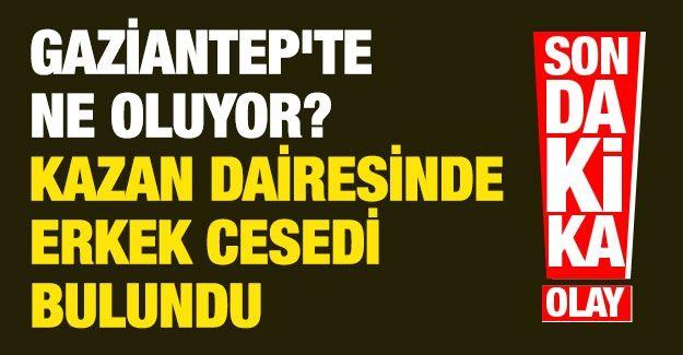 Son dakika..İNTİHAR....Gaziantep'te ne oluyor? Apartmanın kazan dairesinde erkek cesedi bulundu! Yine intihar? Neden intihar ediyorlar?