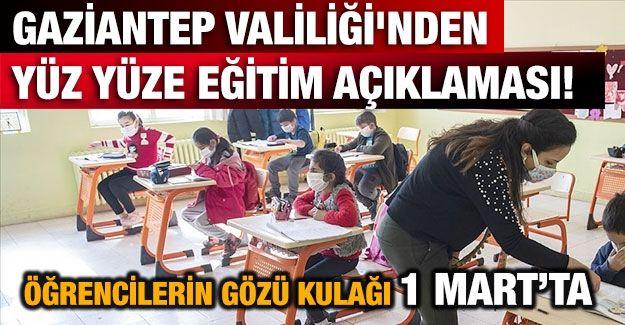 Son Dakika... Yüz Yüze Eğitimde Öğrencileri Heyecanlandırılan Açıklama Gaziantep Valiliği Tarafından Yapıldı. Gaziantep'te Öğrencilerin gözü kulağı 1 Mart'ta