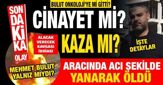 Son Dakika ...Gaziantep'te Korkunç kaza... Cinayet mi? Kaza mı? Feci kaza!  Burç Kavşağında feci şekilde yanarak öldü!