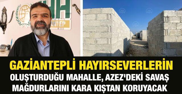 Gaziantepli hayırseverlerin oluşturduğu mahalle, Azez'deki savaş mağdurlarını kara kıştan koruyacak