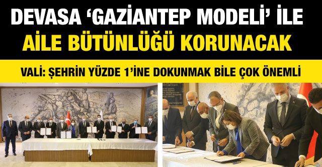 Devasa 'Gaziantep Modeli' İle Aile Bütünlüğü Korunacak