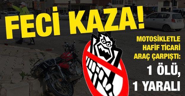 Gaziantep'te motosikletle hafif ticari araç çarpıştı: 1 ölü, 1 yaralı