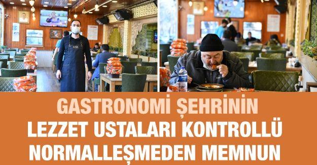 Gastronomi şehrinin lezzet ustaları kontrollü normalleşmeden memnun