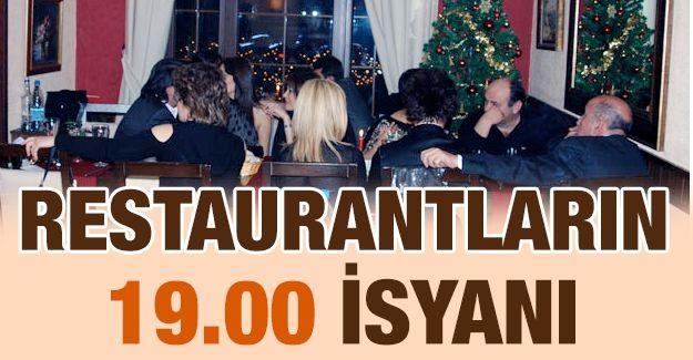 Restaurantların 19.00 isyanı