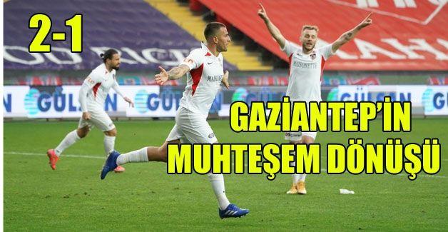GAZİANTEP FK 2-1 KAZANDI