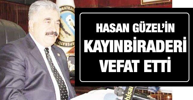 Hasan Güzel'in kayınbiraderi vefat etti