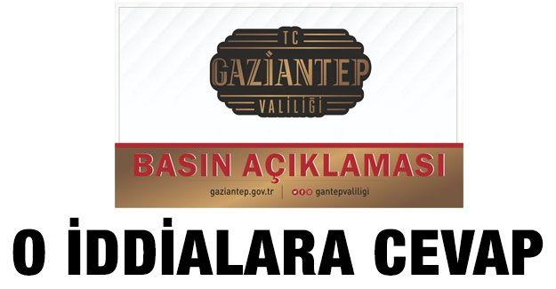 Gaziantep Valiliği o iddialara cevap verdi
