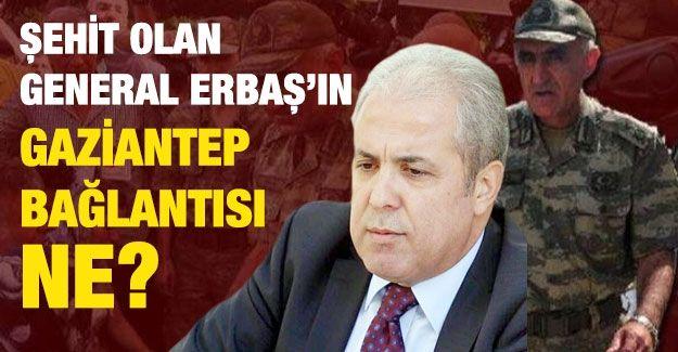 Şehit olan General Erbaş'ın Gaziantep bağlantısı ne?