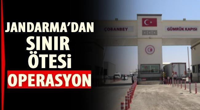 Jandarma'dan Sınır ötesinde büyük operasyon