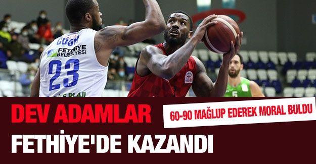 DEV ADAMLAR FETHİYE'DE KAZANDI