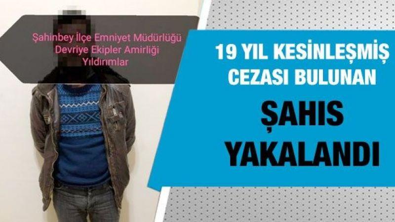 19 yıl kesinleşmiş cezası bulunan şahıs yakalandı