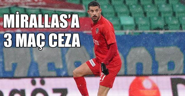 PFDK'dan Mirallas'a 3 maç ceza