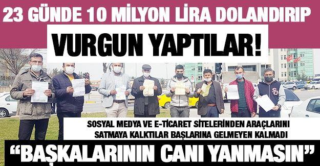23 günde 10 milyon lira dolandırıp kayıplara karıştılar