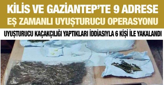 Kilis ve Gaziantep'te 9 adrese eş zamanlı uyuşturucu operasyonu