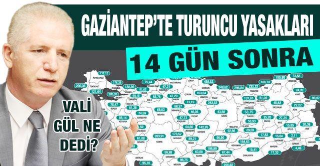 Gaziantep'te Turuncu yasakları 14 gün sonra
