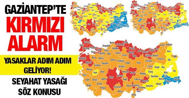 Gaziantep'te Kırmızı alarm...  Yasaklar adım adım geliyor! ... Seyahat yasağı söz konusu