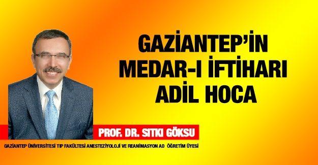 Gaziantep'in Medar-ı İftiharı Adil Hoca