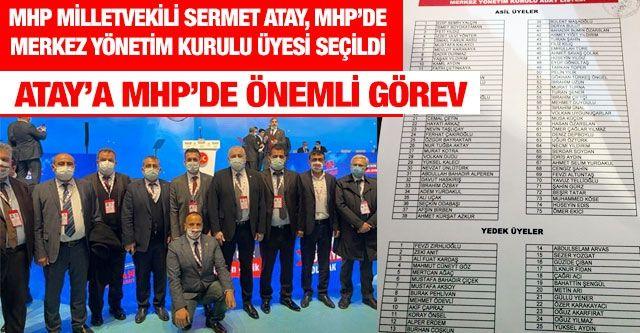MHP Milletvekili Sermet Atay, MHP'de Merkez Yönetim Kurulu üyesi seçildi...  Atay'a MHP'de önemli görev