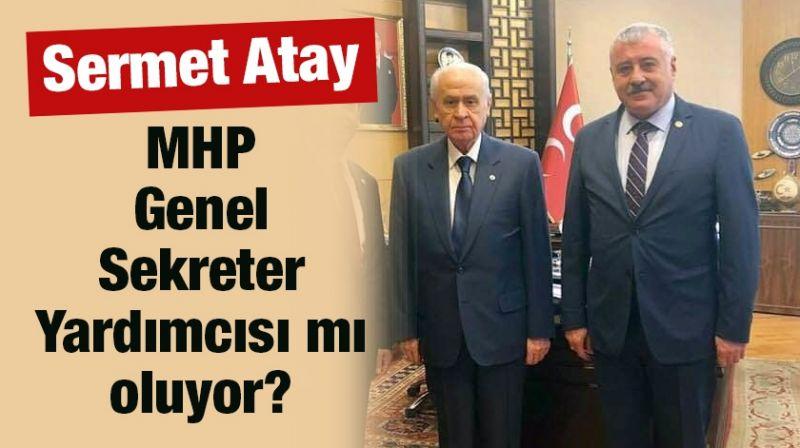 Gaziantep'li Vekil Sermet Atay MHP Genel Sekreter Yardımcısı mı oluyor?