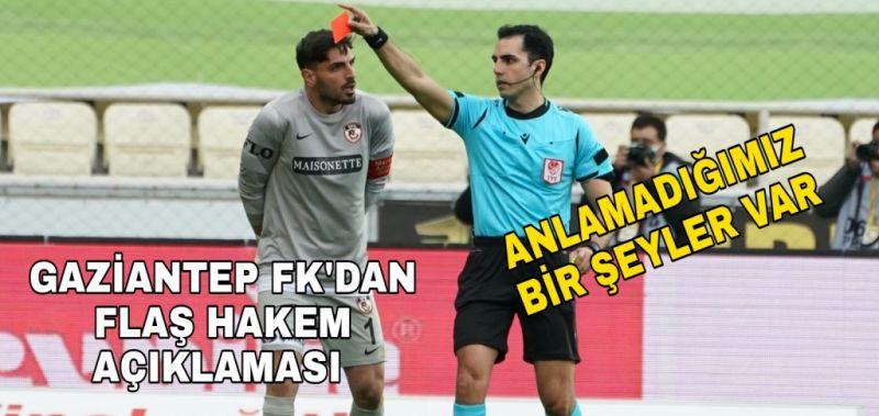 GAZİANTEP FK'DAN FLAŞ HAKEM AÇIKLAMASI