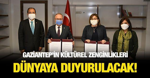 Gaziantep'in Kültürel Zenginlikleri Dünyaya Duyurulacak!