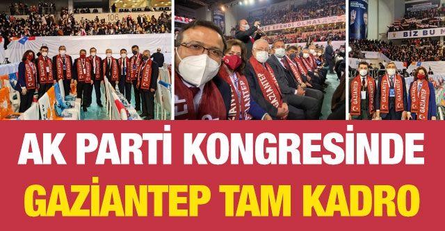 AK Parti kongresinde Gaziantep tam kadro