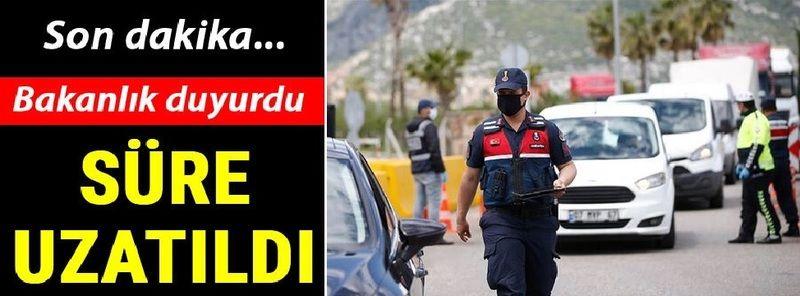 Son dakika :Bakanlık duyurdu! Gaziantep dahil Türkiye'de süre 2 gün daha uzatıldı